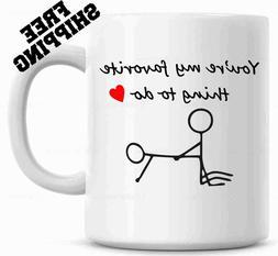 You're my favorite thing to do funny coffee mug, girlfriend,